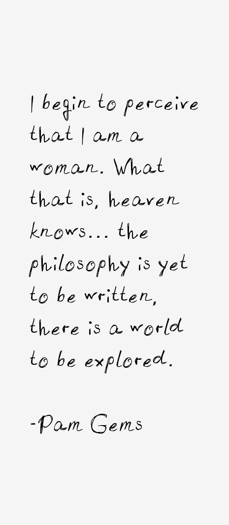 Pam Gems Quotes