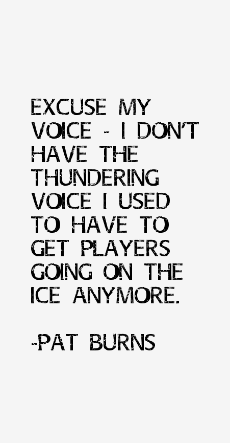 Pat Burns Quotes