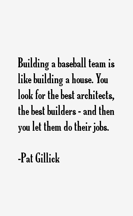 Building A Baseball Team Is Like Building A House By Pat