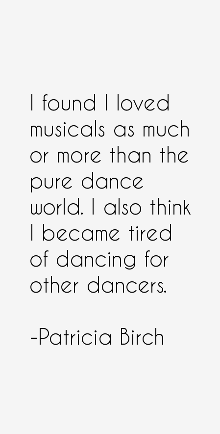 Patricia Birch Quotes