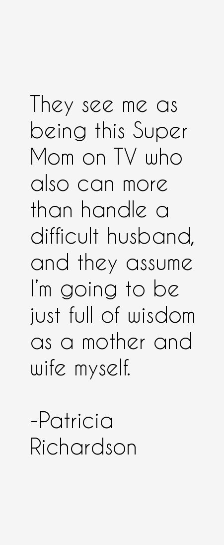 Patricia Richardson Quotes