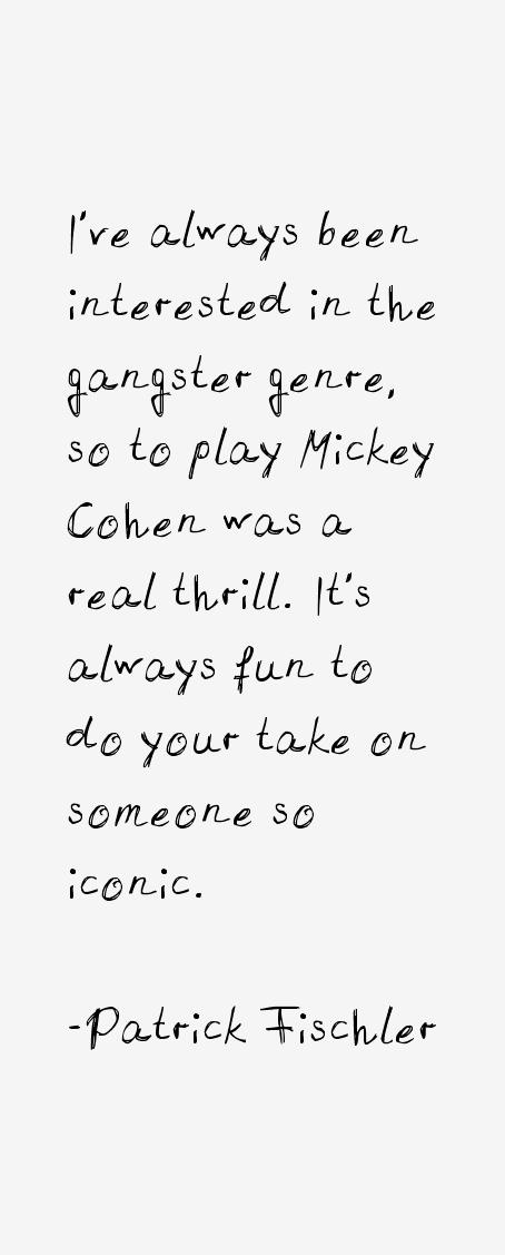 Patrick Fischler Quotes