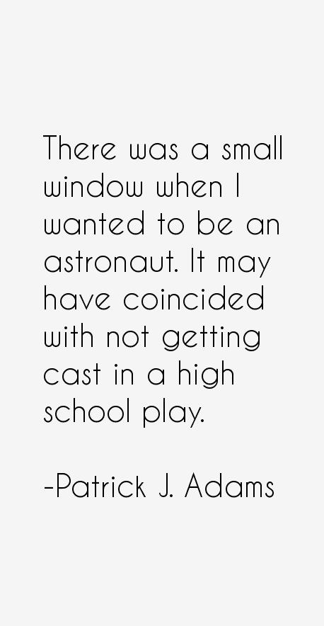 Patrick J. Adams Quotes