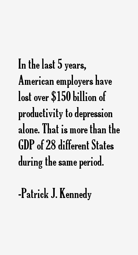 Patrick J. Kennedy Quotes