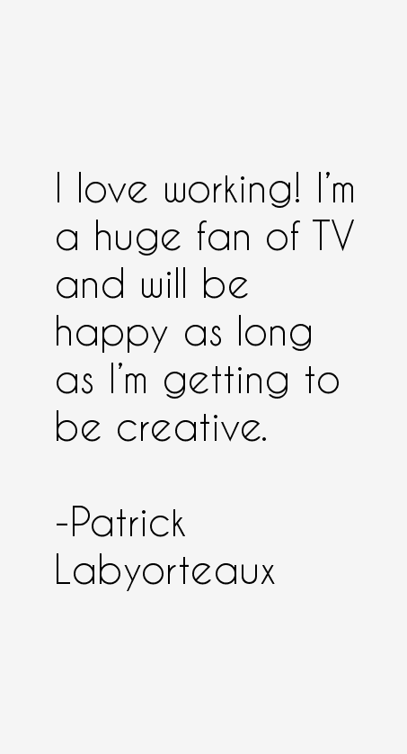 Patrick Labyorteaux Quotes
