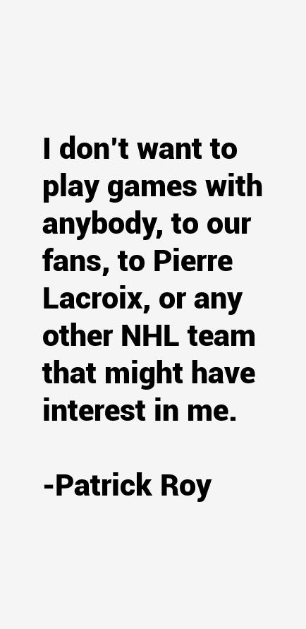 Patrick Roy Quotes