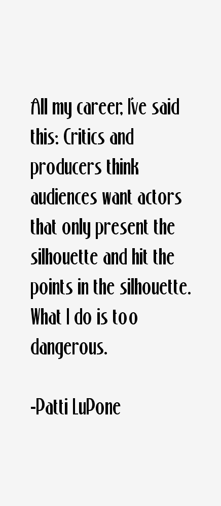 Patti LuPone Quotes