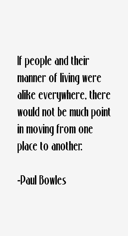 Paul Bowles Quotes