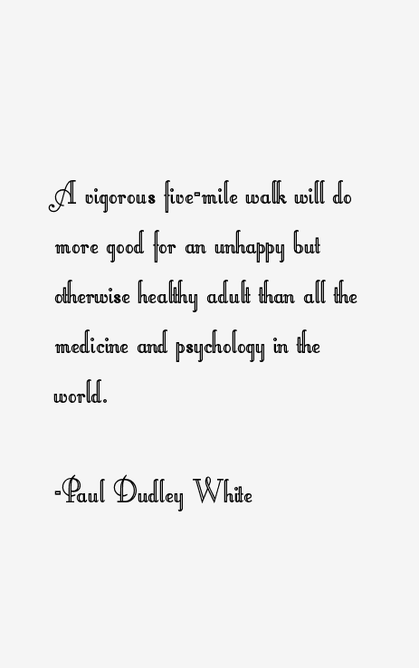 Paul Dudley White Quotes