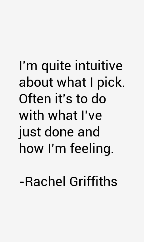 Rachel Griffiths Quotes