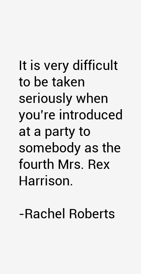 Rachel Roberts Quotes
