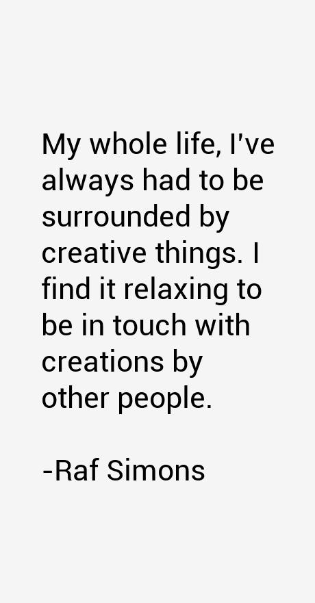 Raf Simons Quotes