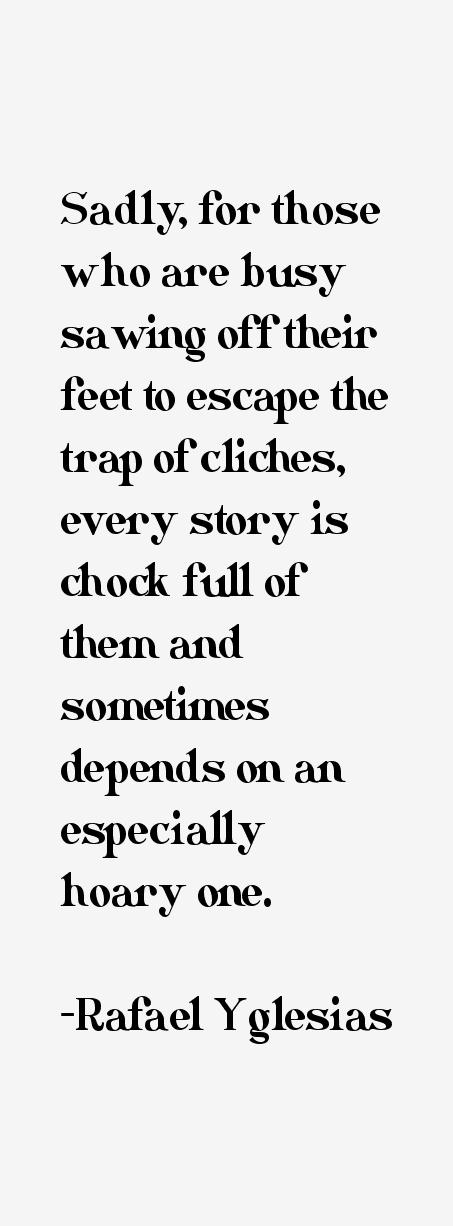 Rafael Yglesias Quotes