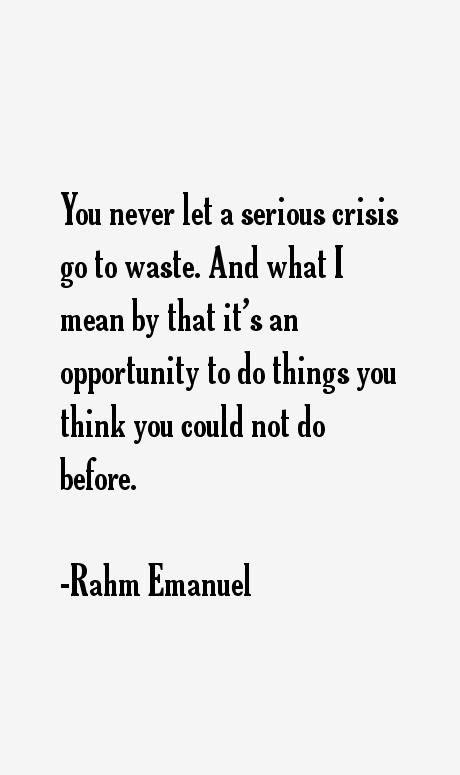 Image result for don't waste a good crisis emanuel