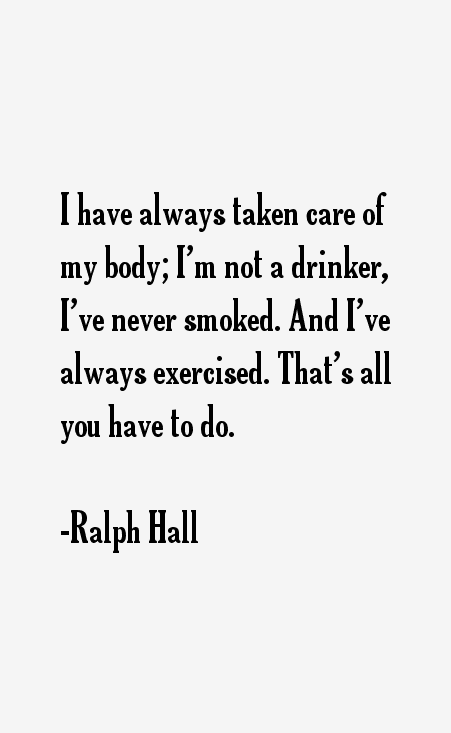 Ralph Hall Quotes