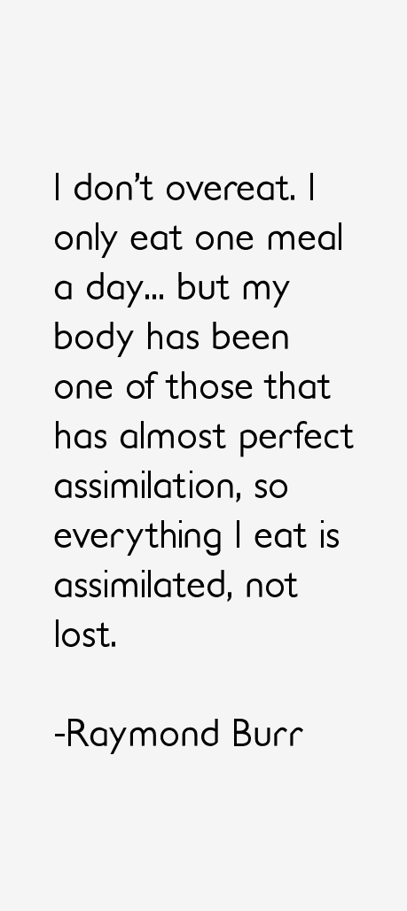 Raymond Burr Quotes