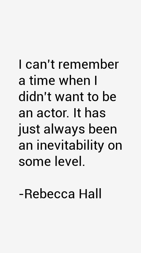 Rebecca Hall Quotes