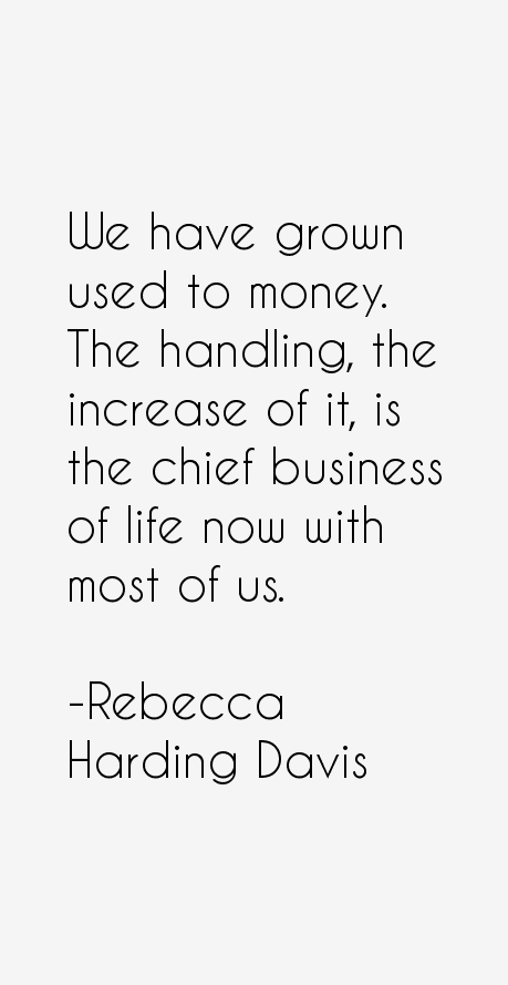 Rebecca Harding Davis Quotes