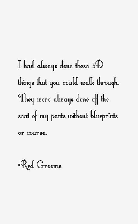 Red Grooms Quotes
