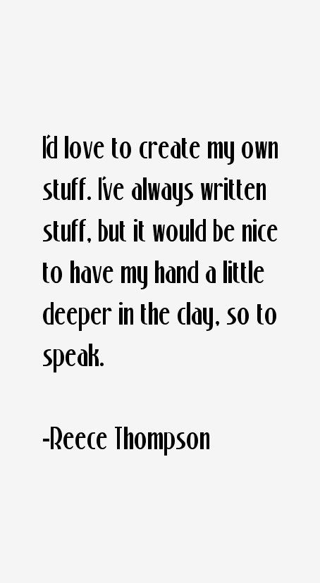 Reece Thompson Quotes
