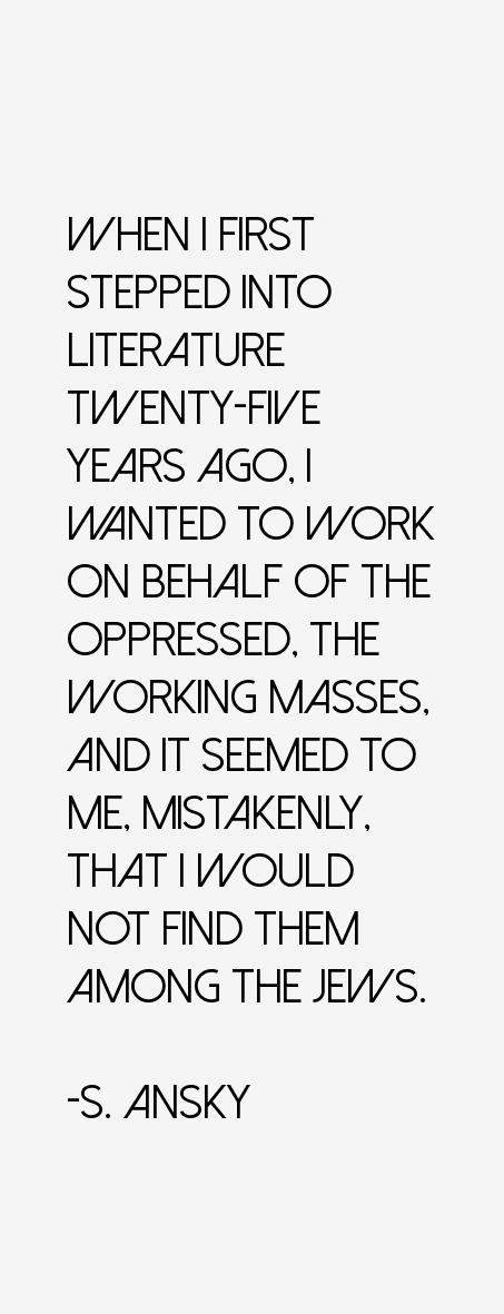 S. Ansky Quotes