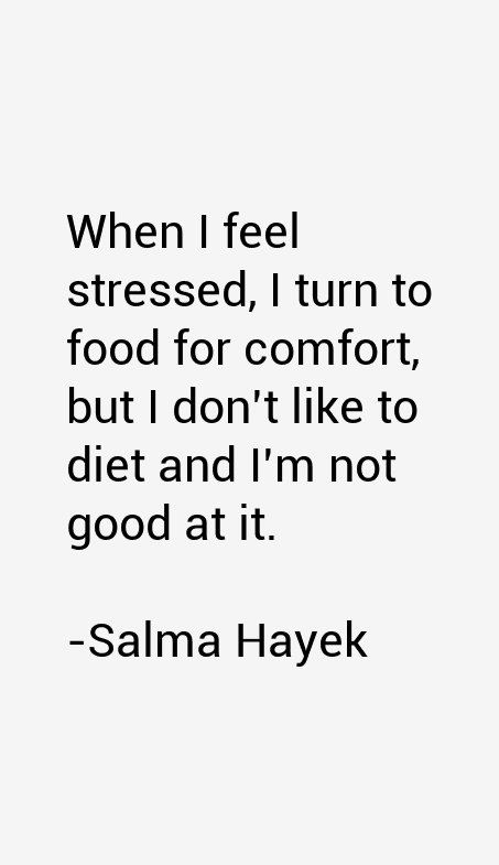Salma Hayek Quotes