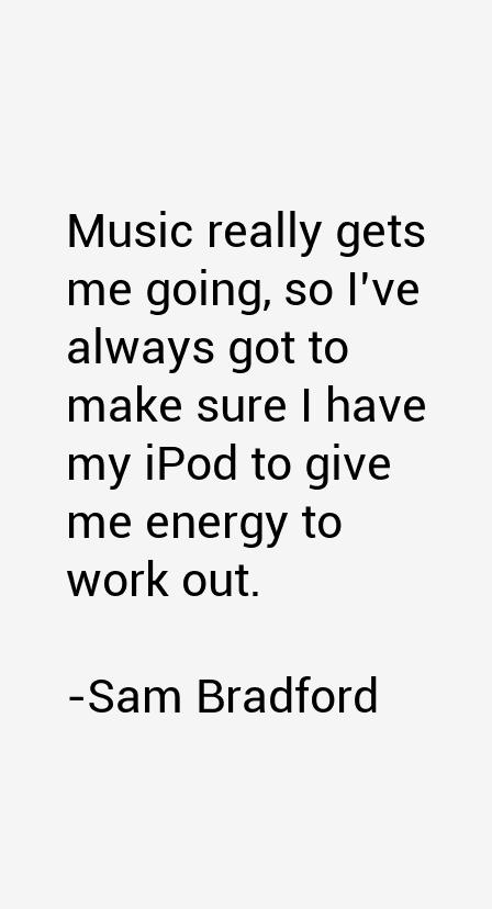 Sam Bradford Quotes