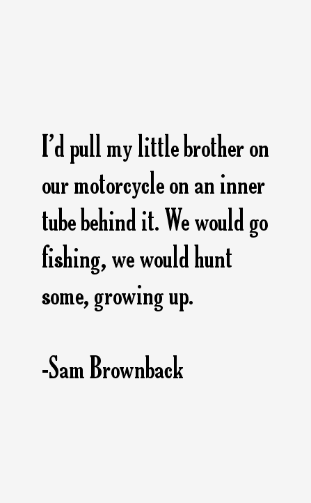 Sam Brownback Quotes