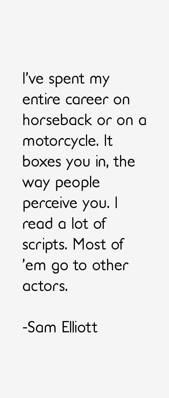 Sam Elliott Quotes