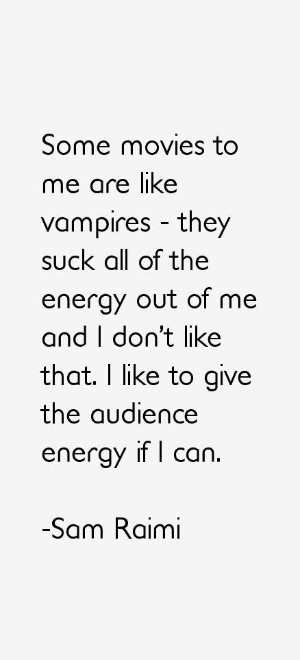Sam Raimi Quotes