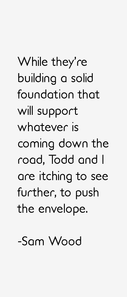 Sam Wood Quotes