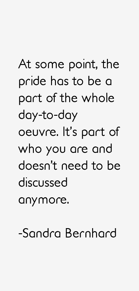 Sandra Bernhard Quotes