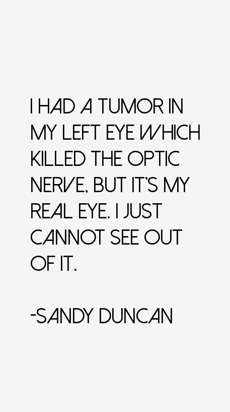 Sandy Duncan Quotes