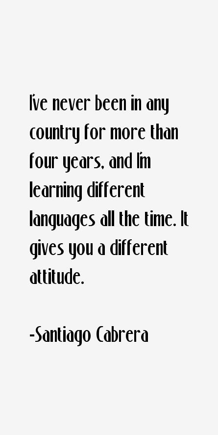 Santiago Cabrera Quotes