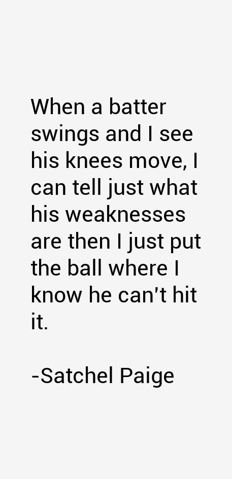 Satchel Paige Quotes
