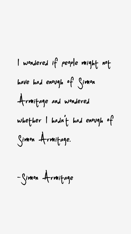 Simon Armitage Quotes