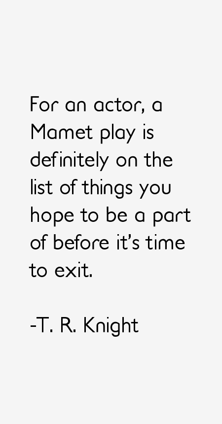 T. R. Knight Quotes