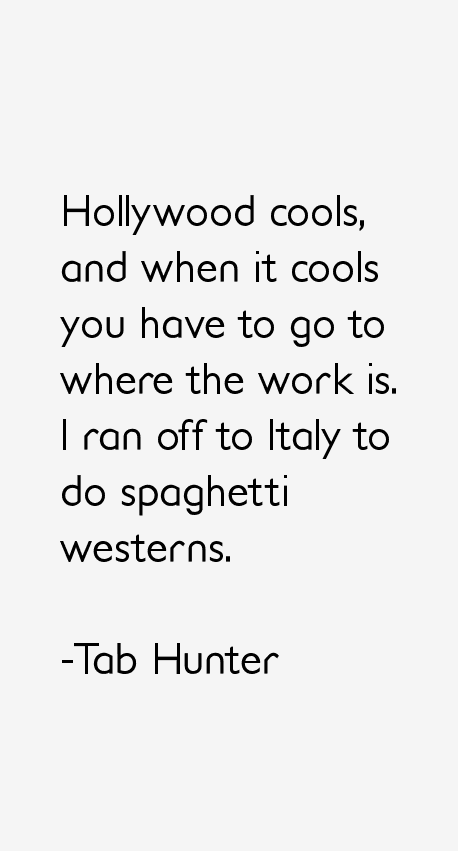 Tab Hunter Quotes