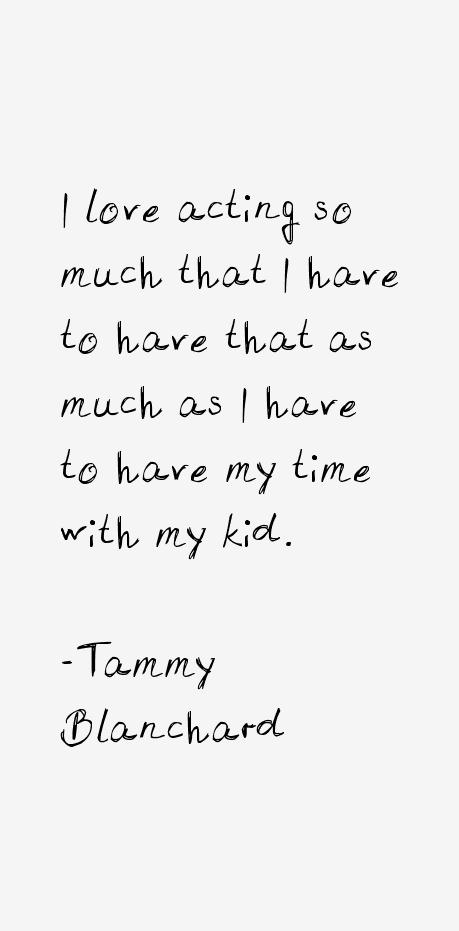 Tammy Blanchard Quotes