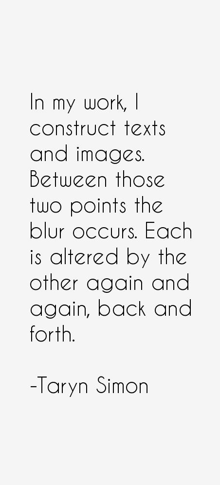 Taryn Simon Quotes