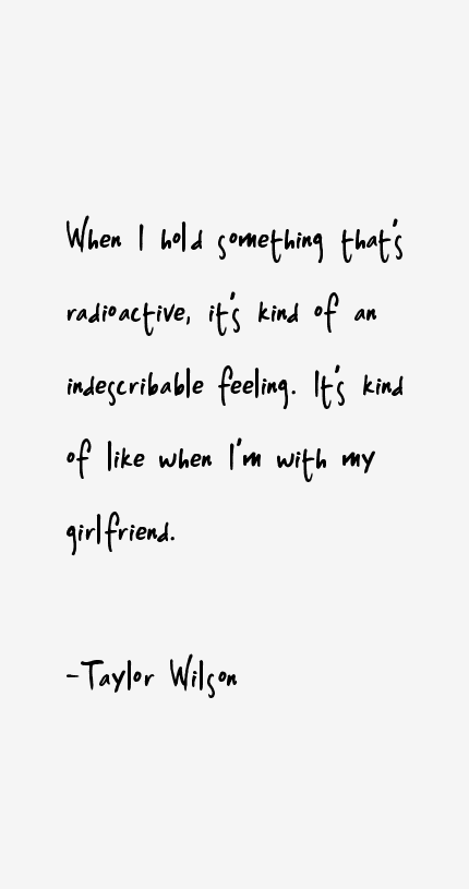 Taylor Wilson Quotes