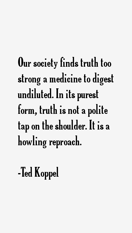 Ted Koppel Quotes