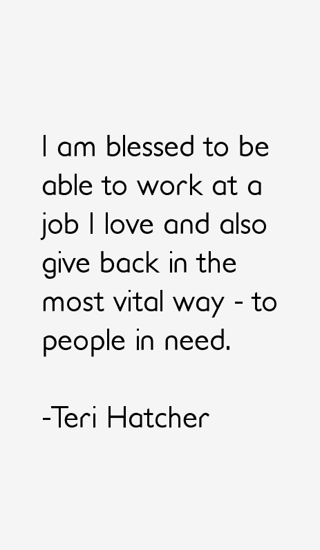 Teri Hatcher Quotes