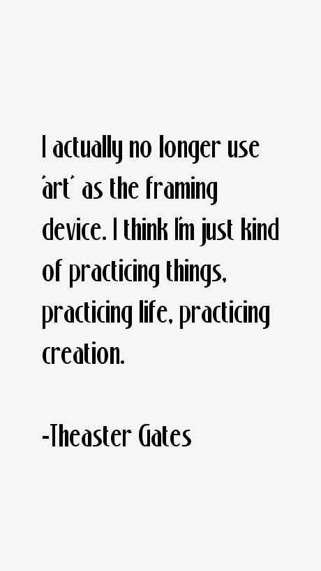 Theaster Gates Quotes