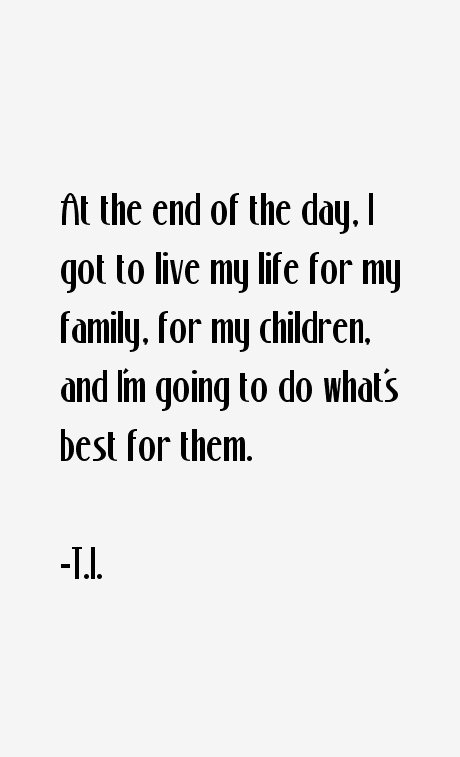 T.I. Quotes