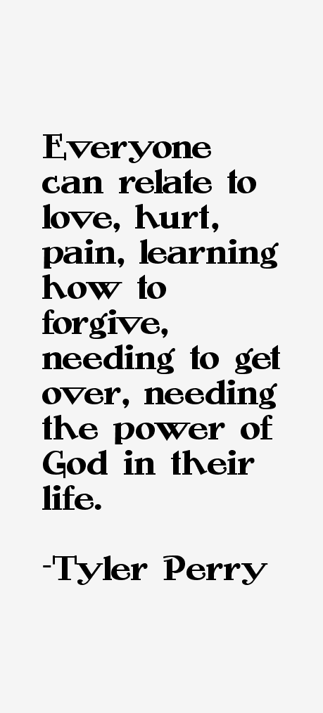 tyler perry quotes on forgiveness quotesgram