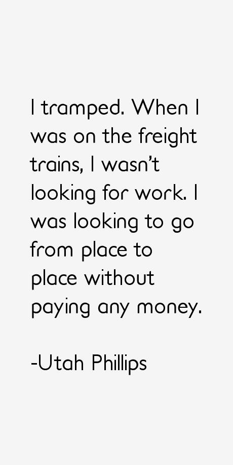 Utah Phillips Quotes
