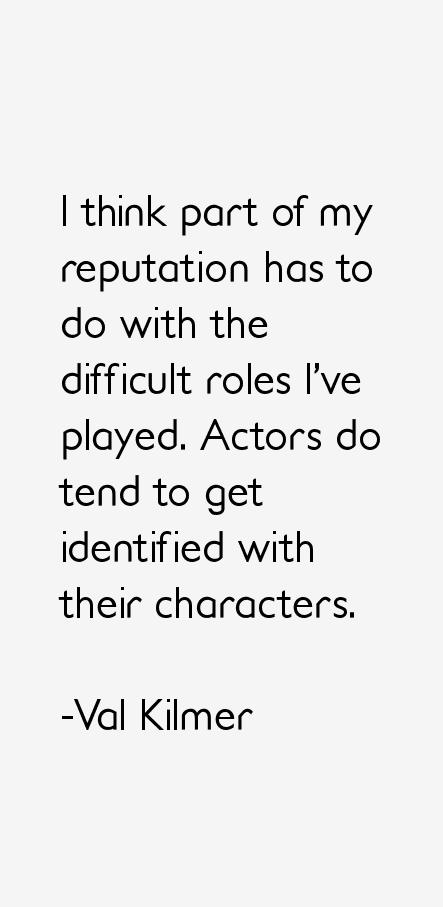Val Kilmer Quotes