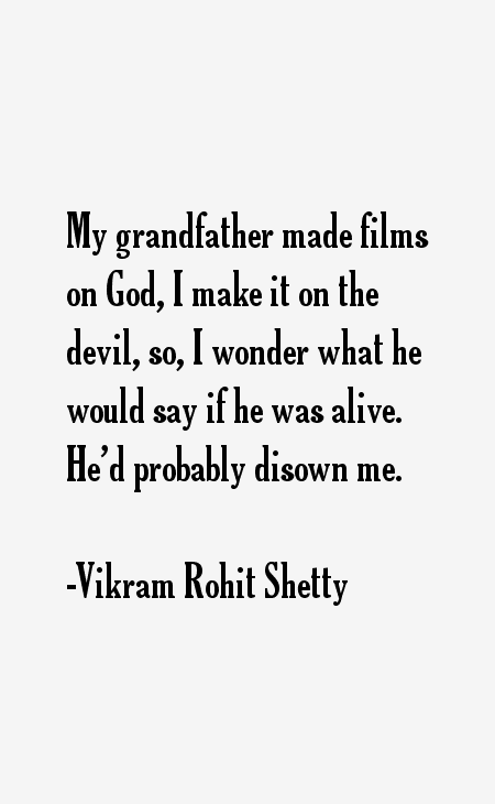 Vikram Rohit Shetty Quotes