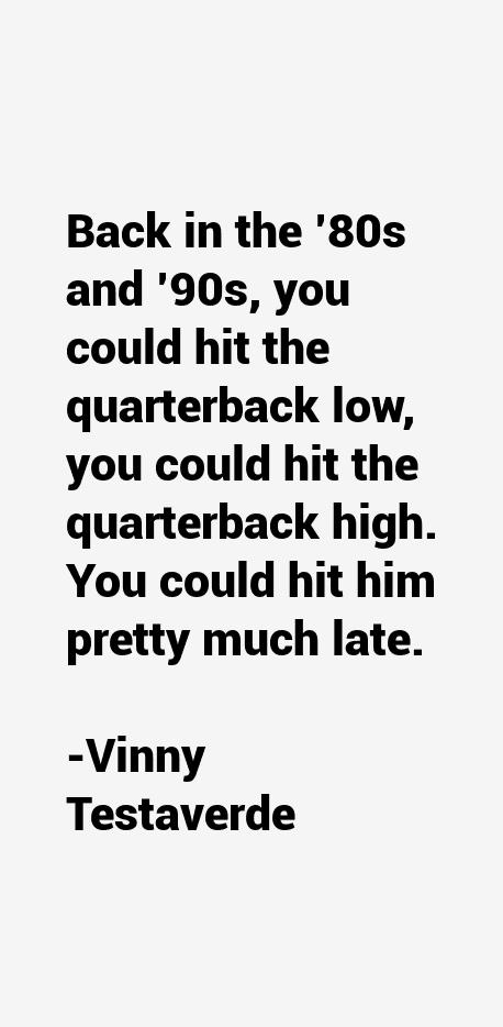 Vinny Testaverde Quotes
